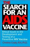 The Search for an AIDS Vaccine : Ethical Issues in the Development and Testing of a Preventive HIV Vaccine, Grady, Christine, 0253326192