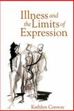 Illness and the Limits of Expression, Conway, Kathlyn, 0472116193