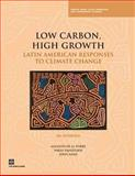 Low Carbon, High Growth : Latin American Responses to Climate Change - An Overview, Fajnzylber, Pablo and de la Torre, Augusto, 0821376195