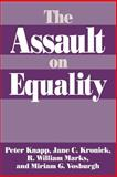 The Assault on Equality, Knapp, Peter C. and Kronick, Jane C., 0275956199