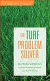The Turf Problem Solver : Case Studies and Solutions for Environmental, Cultural and Pest Problems, Turgeon, A. J. and Vargas, J. M., 0471736198