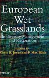 European Wet Grasslands : Biodiversity, Management and Restoration, , 0471976199