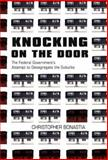 Knocking on the Door : The Federal Government's Attempt to Desegregate the Suburbs, Bonastia, Christopher , 069113619X