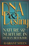 DNA and Destiny, R. Grant Steen, 0738206199