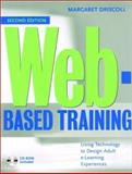 Web-Based Training : Creating e-Learning Experiences, Driscoll, Margaret, 0787956198