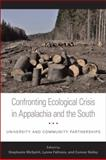 Confronting Ecological Crisis in Appalachia and the South : University and Community Partnerships, , 0813136199