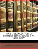 Pope's Translation of Homer's Iliad, Homer and Alexander Pope, 1146466196