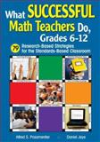 What Successful Math Teachers Do, Grades 6-12 : 79 Research-Based Strategies for the Standards-Based Classroom, , 1412916194