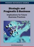 Strategic and Pragmatic E-Business : Implications for Future Business Practices, Karim Mohammed Rezaul, 1466616199