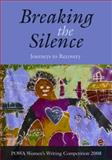 Breaking the Silence : Journeys to Recovery, POWA Women's Writing Competition 2008, 1920196196