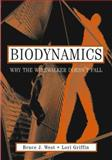 Biodynamics : Why the Wirewalker Doesn't Fall, West, Bruce J. and Griffin, Lori A., 0471346195