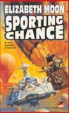 Sporting Chance, Elizabeth Moon, 0671876198