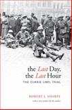 The Last Day, the Last Hour : The Currie Libel Trial, Sharpe, Robert J., 0802096190