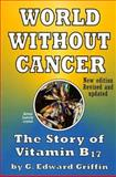 World Without Cancer, G. Edward Griffin, 0912986190