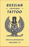 Russian Criminal Tattoo Encyclopaedia, Danzig Baldaev, 0955006198