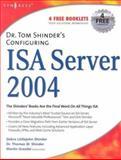 Dr. Tom Shinder's Configuring ISA Server 2004, Shinder, Thomas W. and Shinder, Debra Littlejohn, 1931836191