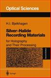 Silver-Halide Recording Materials : For Holography and Their Processing, Bjelkhagen, Hans I., 3540586199