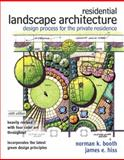 Residential Landscape Architecture : Design Process for the Private Residence, Booth, Norman K. and Hiss, James E., 0132376199