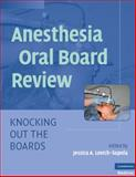Anesthesia Oral Board Review : Knocking Out the Boards, Lovich-Sapola, Jessica, 0521756197
