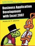 Business Application Development with Excel 2007, Griffin, Marilyn, 0757546196
