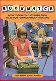 Bookmatch : How to Scaffold Student Book Selection for Independent Reading, Wedwick, Linda and Wutz, Jessica Ann, 0872076199