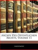 Archiv Des Öffentlichen Rechts, Volume 14, Anonymous, 114507619X