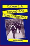 College Life Through the Eyes of Students, Grigsby, Mary, 1438426194