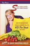 Save Your Money Save Your Family Tm Guide to Savvy Shopping Skills, Toni House, 1467066192