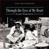 Through the Eyes of My Heart, Dana Read Reiser, 1478716193