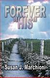 Forever His, Susan J. Marchioni, 160474619X