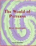 The World of Patterns, Wichmann, Brian, 9810246196