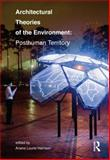 Architectural Theories of the Environment : Posthuman Territory, , 0415506190