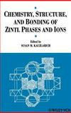 Chemistry, Structure, and Bonding of Zintl Phases and Ions, , 0471186198