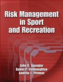 Risk Management in Sport and Recreation, Spengler, John O. and Connaughton, Daniel P., 073605619X