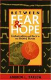 Between Fear and Hope 9780742516199
