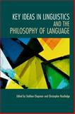 Key Ideas in Linguistics and the Philosophy of Language, Routledge, Christopher, 0748626190