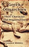 Greek Oligarchies : Their Character and Organisation, Whibley, Leonard, 1410216195