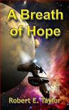 A Breath of Hope, Robert Taylor, 1463786190