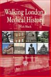 Walking London's Medical History, Black, Nick, 1853156191