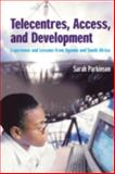 Telecentres, Access and Development : Experience and Lessons from Uganda and South Africa, Parkinson, Sarah, 1853396192