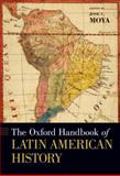 The Oxford Handbook of Latin American History, , 0195166205