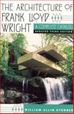 The Architecture of Frank Lloyd Wright, William Allin Storrer, 0226776204