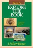 Baxters Explore the Book, J. Sidlow Baxter and J. S. Baxter, 0310206200