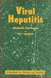 Viral Hepatitis : A Handbook for Clinicians and Scientists, Fagan, Elizabeth A. and Harrison, Tim J., 0387916202