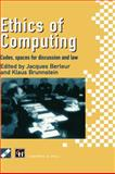 Ethics of Computing Codes : Codes, Spaces for Discussion and Law, Chapman and Hall Staff, 0412726203