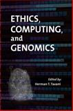 Ethics, Computing, and Genomics, Tavani, Herman T., 0763736201