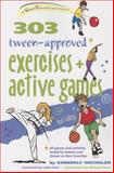 303 Tween-Approved Exercises and Active Games, Kimberly Wechsler, 0897936205