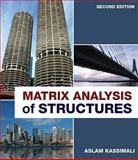 Matrix Analysis of Structures, Kassimali, Aslam, 1111426201