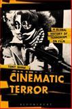 Cinematic Terror : A Global History of Terrorism on Film, Shaw, Tony, 144119620X