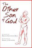 The Other Son of God, Nelson Estupiñán Bass, 148025620X